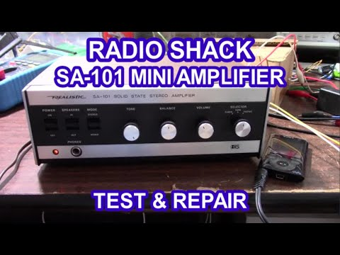 Radio Shack Realistic SA-101 amplifier test and minor repair / modification