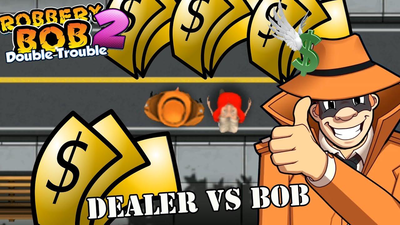 Robbery Bob 2- Dealer Robbery bob 1 Vs All Bob 2 - Part 8
