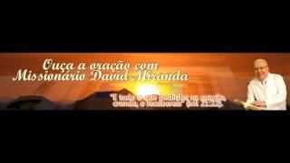 Missionario Davi Miranda Orai Sem Cessar
