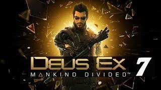DEUS EX MANKIND DIVIDED #7