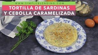 TORTILLA DE SARDINAS Y CEBOLLA CARAMELIZADA | Tortilla de cebolla con sardinas | Tortilla saludable