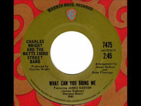CHARLES WRIGHT & WATTS 103rd STREET BAND What can you bring me