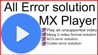 MX Player problem Solution: This video is not supported | Play all Unsupported videos | Ac3 solution