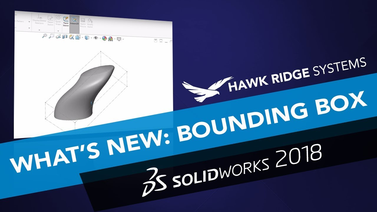 What's New SOLIDWORKS 2018: Bounding Box