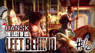 [Dansk] The Last of Us-udvidelse: Left Behind | Afsnit 6: GOD GAMMELDAGS MORSKAB!