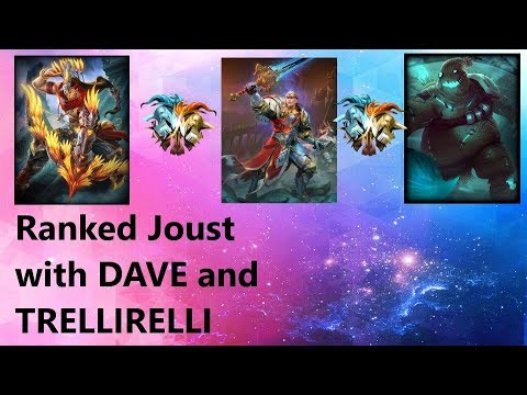 Ranked With DAVE And TrelliRelli - KING ARTHUR IS BUSTED IN JOUST! - Ranked 3v3 Joust - SMITE