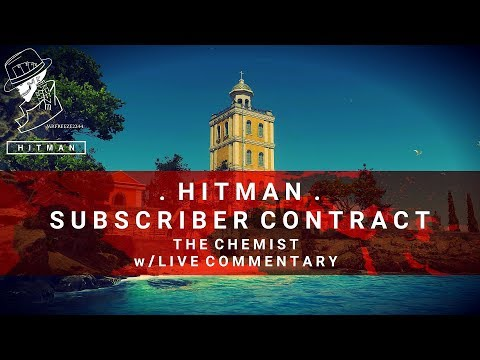 HITMAN | Subscriber Contract | The Chemist | With Live Commentary