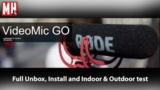Rode VideoMic Go, Unpack, Install and FULL indoor & outdoor test