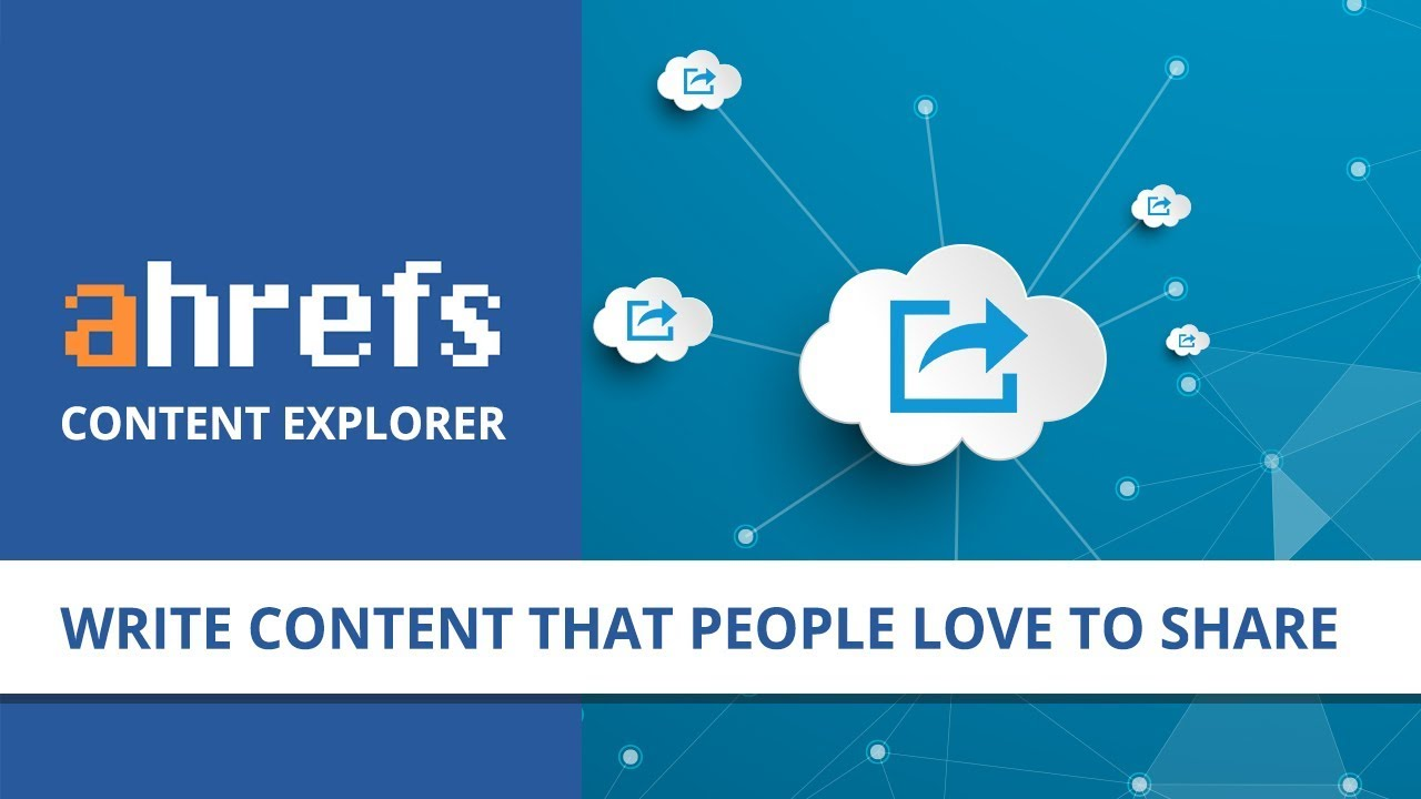 Ahrefs Content Explorer Training for Blog Writers - Find the Most Shared  Content On Any Topic