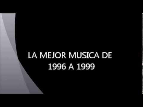la mejor musica del 97 al 99