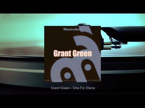 MasterJazz: Grant Green (Full Album)