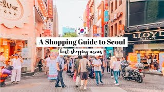 24 HOURS IN SEOUL: Shopping Edition | Best Places to Shop in Seoul | KOREA TRAVEL GUIDE