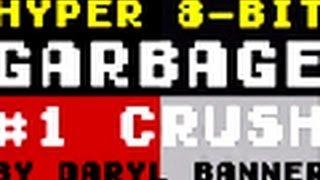 "Garbage ""#1 CRUSH"" Nintendo Hyper 8-bit by Daryl Banner"