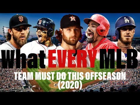 What EVERY MLB Team HAS To Do THIS OFFSEASON! 2019-2020 Edition
