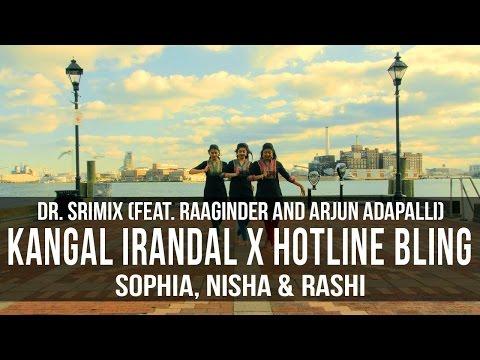 Kangal Irandal X Hotline Bling (ft. Raaginder & Arjun Adapalli) || Sophia, Nisha & Rashi