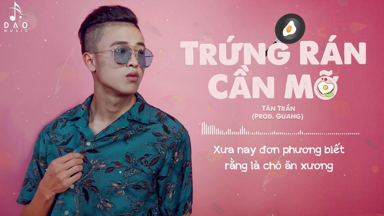 Trứng Rán Cần Mỡ – Tân Trần || Audio Official