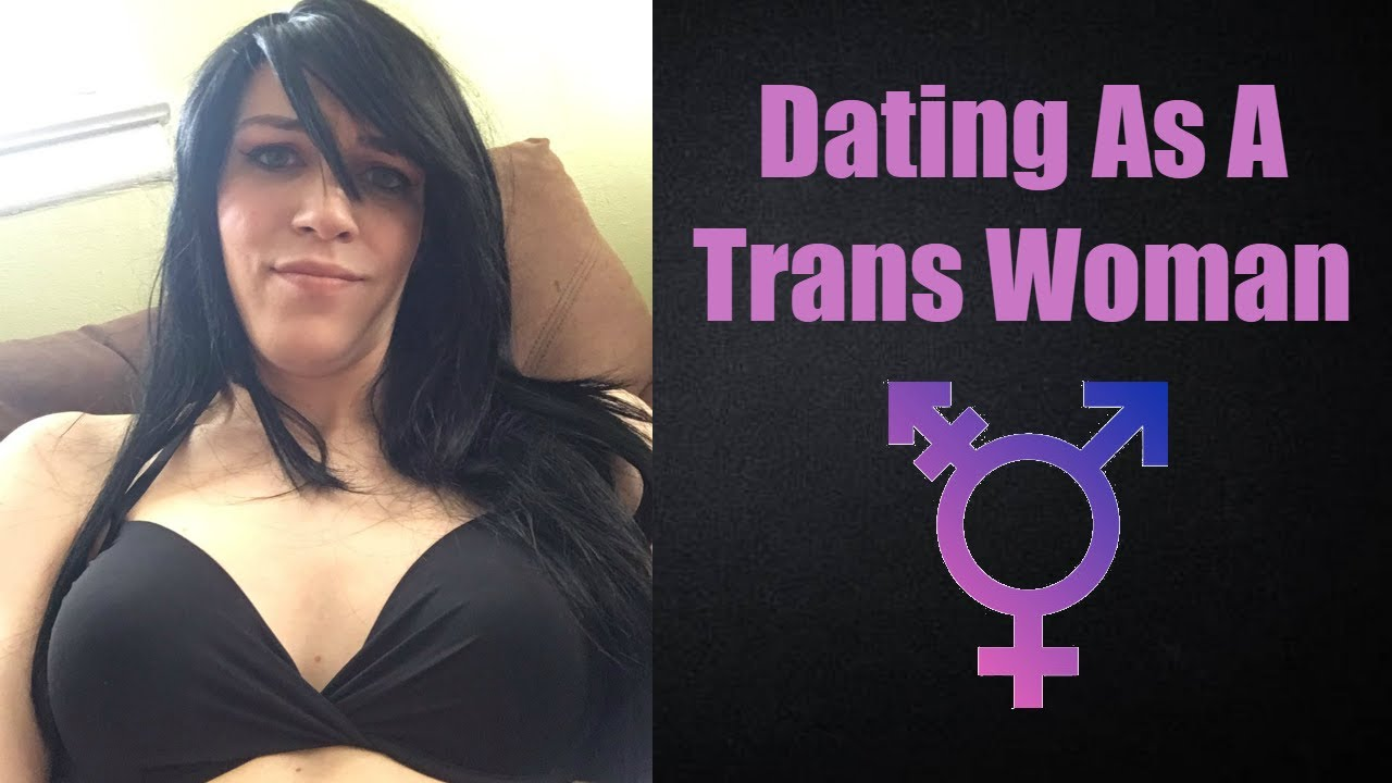 Trans woman dating cis woman