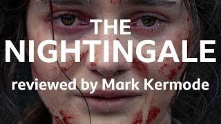 The Nightingale reviewed by Mark Kermode