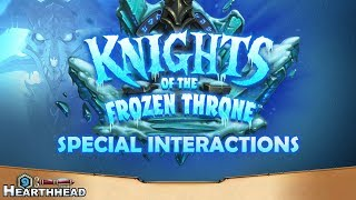 SPECIAL INTERACTIONS: Knights of the Frozen Throne - Hearthstone