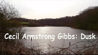 Cecil Armstrong Gibbs: Dusk