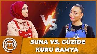 Suna VS. Güzide: Kuru Bamya Düellosu   MasterChef Türkiye 22.Bölüm