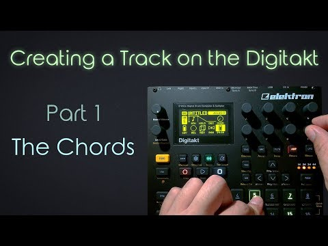 Let's build a Track on the Digitakt - Part 1: Creating the Chords