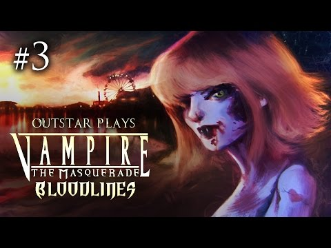 #3: MASQUERADE REDEMPTION! Vampire Bloodlines with Outstar