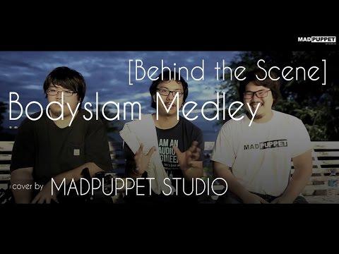 [Behind the Scenes] Bodyslam Medley | MadpuppetStudio