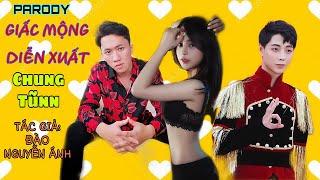 GIẤC MỘNG DIỄN XUẤT (Tự Tâm Parody) | Nhạc chế | Vanh Leg, Chung Tũnn - Huhi TV, Nguyệt Linh, Lê Đức