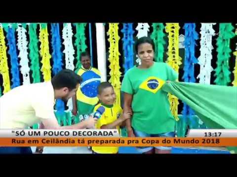 JL - Rua em Ceilândia tá preparada pra Copa do Mundo 2018