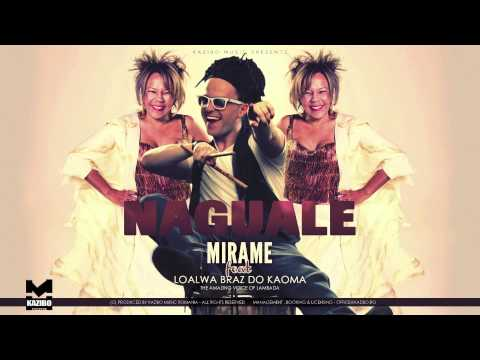 NAGUALE - Mirame feat. Loalwa Braz do Kaoma (by KAZIBO)