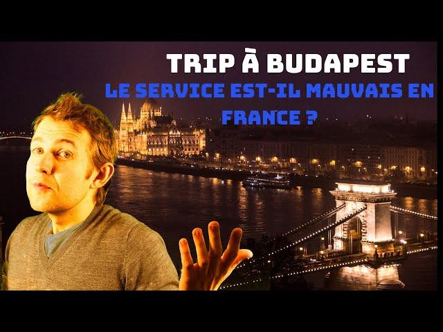 [Weekend à Budapest] Le client est-il à plaindre en France ?