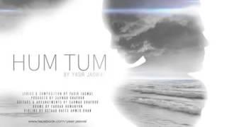 Hum Tum by Yasir jaswal