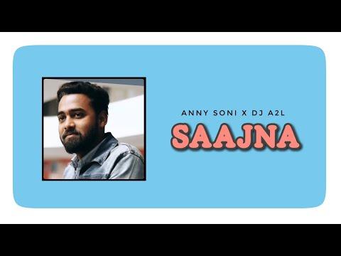 Official Video - Saajna | Anny Soni | Nayra | Shanu | New Song 2018