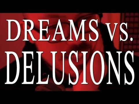 Chasing Dreams vs. Chasing Delusions