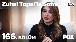 Zuhal Topal'la Sofrada 166. Bölüm