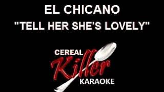 CKK-VR - El Chicano - Tell Her She's Lovely (Karaoke)
