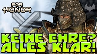 KEINE EHRE? ALLES KLAR! - ♠ FOR HONOR ♠ - Deutsch German - Dhalucard