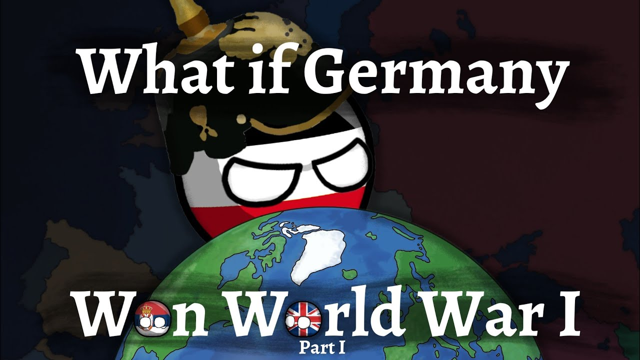Download What if GERMANY won WORLD WAR I - Part 1