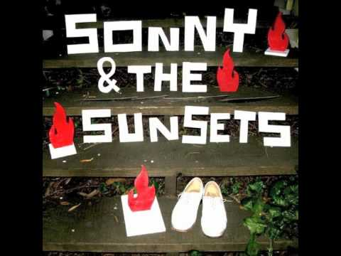 Sonny and the Sunsets - Too Young To Burn