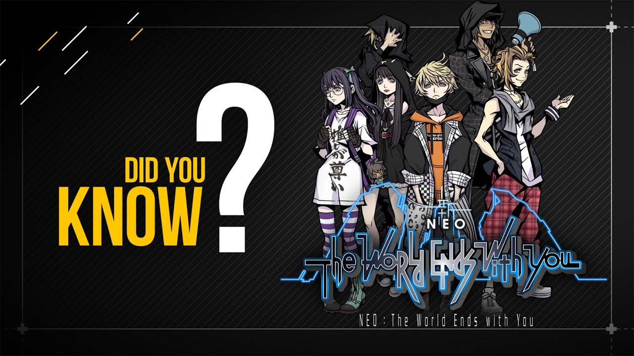 DID YOU KNOW   NEO: The World Ends With You