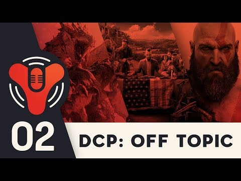 DCP: Off Topic Podcast Ep. 2