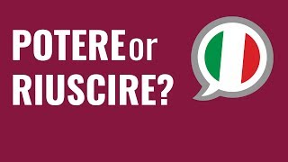 Ask an Italian Teacher - Expressing Ability: Potere or Riuscire?