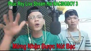 Rap Việt Underground I Phúc Rey Live Stream Hát Racingboy 3 Mừng Kênh Youtube Nhận Được Nút Bạc