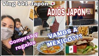 VLOG 441ADIOS JAPÓN + NOS VAMOS + SOY MAMÁ MEXICANA +SIN CULPAS