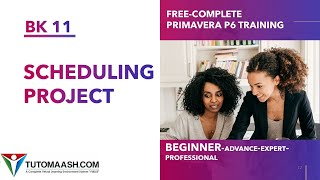 BK11- Scheduling Project & Total/Free Float Free Primavera p6 Online tutorial for beginners