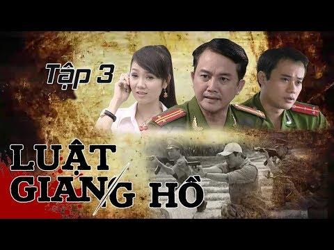 Xem phim Luật giang hồ - Phim Hình Sự | Luật Giang Hồ Tập 3 : Lữ Quán | Phim Bộ Việt Nam Hay Nhất