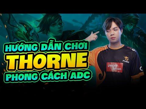 ADC Hướng Dẫn Chơi Thorne Phong Cách Khống Chế Choáng 3 lần Với 2 Xanh 1 Vàng
