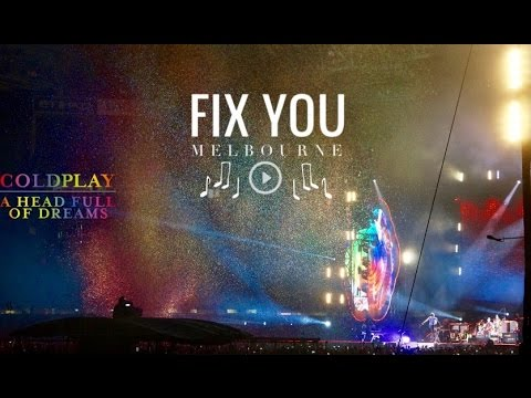 Coldplay - Fix You (LIVE from Melbourne 2016)