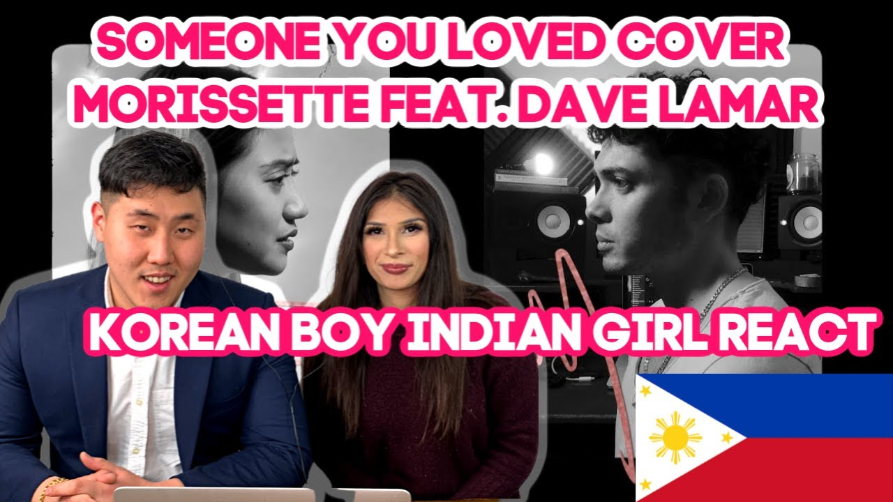 Korean Boy Indian Girl REACT to Someone You Loved - Lewis Capaldi (COVER ft. Dave Lamar) 𝙼𝚘𝚛𝚒𝚜𝚜𝚎𝚝𝚝𝚎